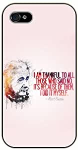 iPhone 4 / 4s I'm thankful to all those who said no. It's because of them I did it myself. Einstein, Albert - black plastic case / Life quotes, inspirational and motivational / Surelock Authentic