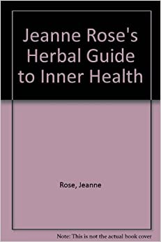 Book Jeanne Rose's Herbal Guide to Inner Health by Rose, Jeanne (1980)