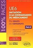 ue6 initiation ? la connaissance du m?dicament du cours au concours paris 6