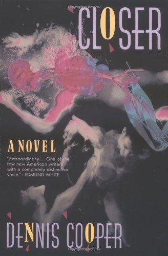 Closer: A Novel (Cooper, Dennis)