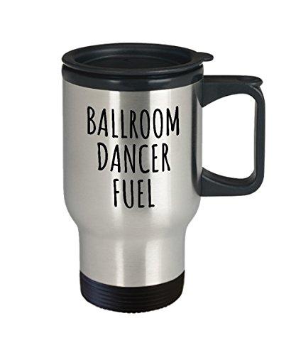 Funny Dancer Gift - Ballroom Dancing Travel Mug - Ballroom Dance - Ballroom Dancer Fuel by realpeoplegoods (Image #1)