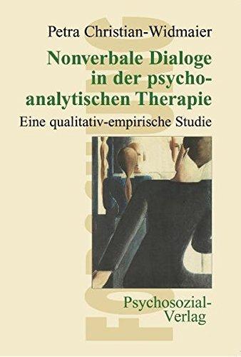 Nonverbale Dialoge in der psychoanalytischen Therapie: Eine qualitativ-empirische Studie (Forschung psychosozial)