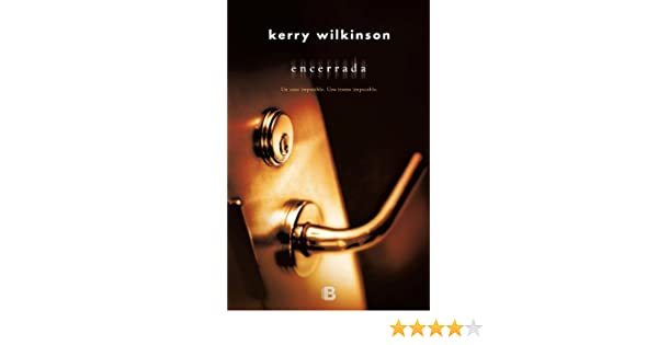 Encerrada (Spanish Edition): Kerry Wilkinson: 9788466651905: Amazon.com: Books