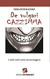 De vulgari cazzimma (Humour lab)