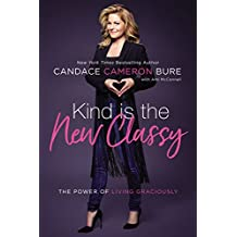 Kind Is the New Classy: The Power of Living Graciously