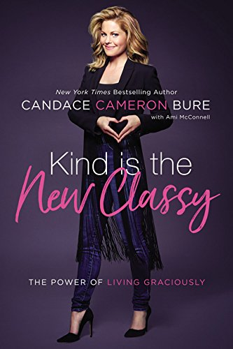 Kind Is the New Classy: The Power of Living Graciously cover