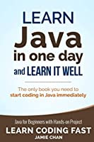 Java: Learn Java in One Day and Learn It Well Front Cover