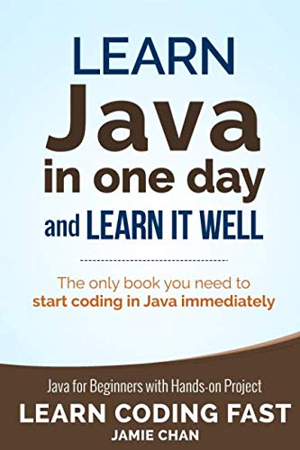 Java: Learn Java in One Day and Learn It Well. Java for Beginners with Hand...
