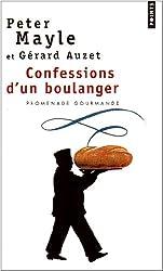 Confessions d'un boulanger : Les secrets de fabrication du pain : astuces et recettes