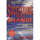 Succeeding with Change, Tony Eccles and London Business School Staff, 0077090047