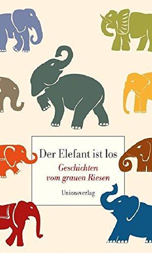 der-elefant-ist-los-geschichten-vom-grauen-riesen