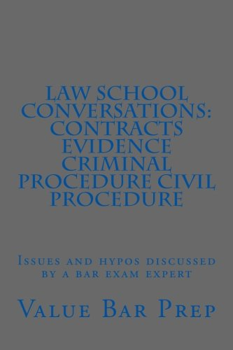 Law School Conversations: Contracts Evidence Criminal Procedure Civil Procedure: Issues and hypos discussed by a bar exam expert
