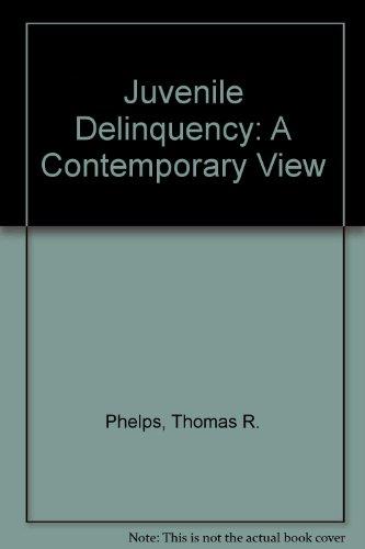 Juvenile Delinquency: A Contemporary View