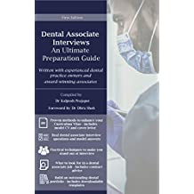 Dental Associate Interviews: An Ultimate Preparation Guide: Written with experienced dental practice owners and dental associates