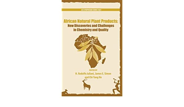 African Natural Plant Products: New Discoveries and Challenges in Chemistry and Quality