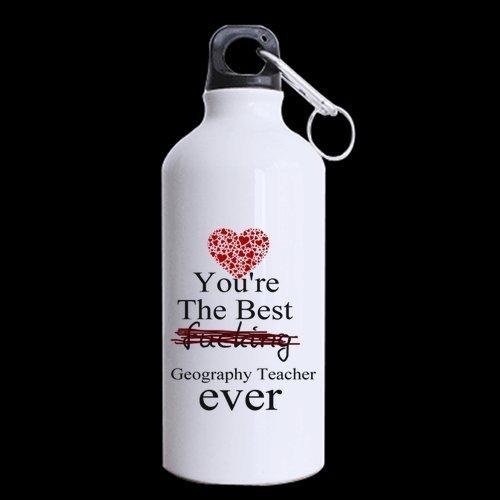 76dinahjordan cadeaux d'anniversaire cadeaux You're the Best Fucking Géographie Teacher jamais Sports Bouteille d'eau Funny Blanc en aluminium Bouteille d'eau fantaisie Gym Bouteille