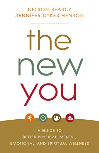 The New You: A Guide to Better Physical, Mental, Emotional, and Spiritual Wellness by [Searcy, Nelson, Dykes Henson, Jennifer]