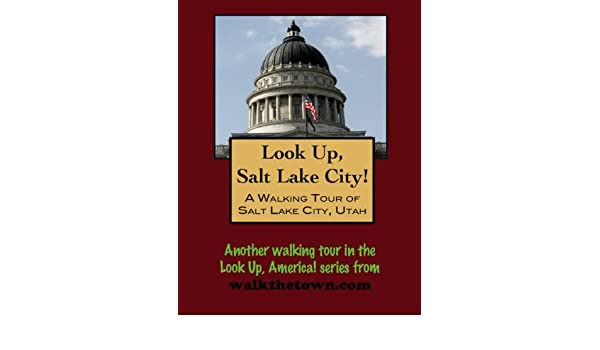 A Walking Tour of Salt Lake City, Utah (Look Up, America!)