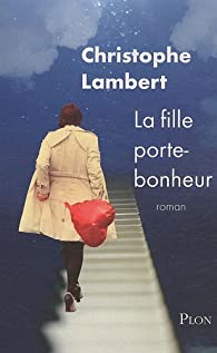 La fille porte-bonheur par Christophe Lambert (II)