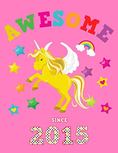 Awesome Since 2015: Unicorn Blank 4 x 4 Quadrille Squared Coordinate Grid Paper | Magical Pink Cover for Little Girls Born in '15 | Math & Science ... for Students | Four squares per inch graph