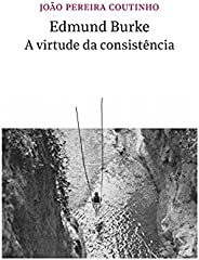 Edmund Burke - a virtude da consistência