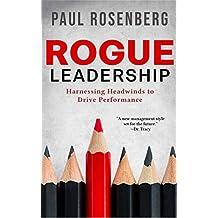 Rogue Leadership: Harnessing Headwinds to Drive Performance