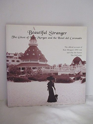 Beautiful Stranger; The Ghost of Kate Morgan and the Hotel del Coronado