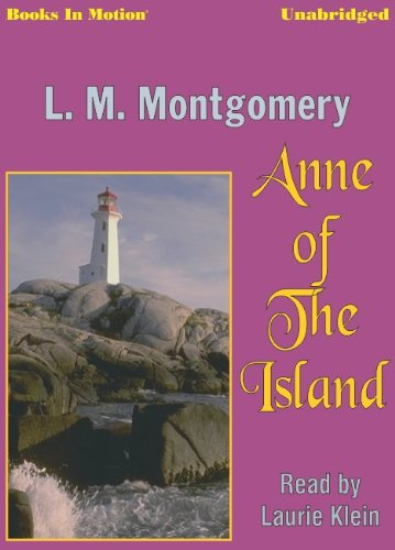 Anne Of The Island by L.M. Montgomery, (Anne Series, Book 3) from Books In Motion.com