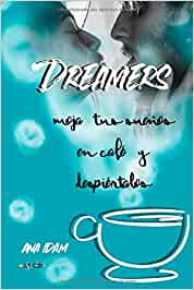Dreamers: moja tus sueños en café y despiértalos