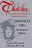 Thatcher: the unauthorized biography of Blackbeard the pirate: Chronicle Two: The Duke of Bristol (Volume 2)