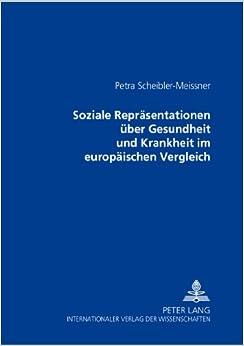 Soziale Repraesentationen Ueber Gesundheit Und Krankheit Im Europaeischen Vergleich