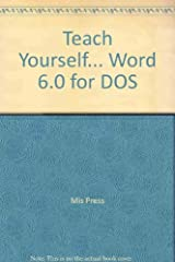 Teach Yourself...Word 6 for DOS Hardcover