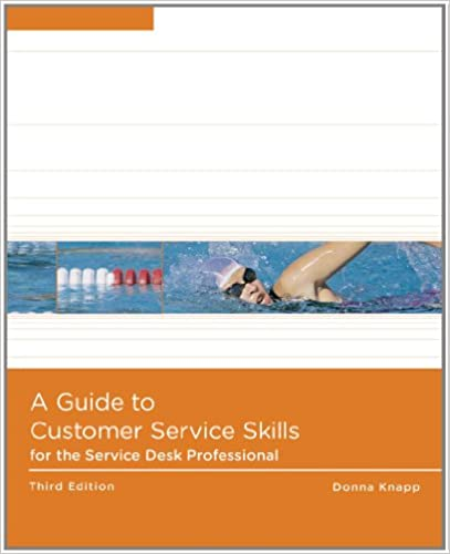 A Guide to Customer Service Skills for the Help Desk Professional