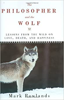 ?IBOOK? The Philosopher And The Wolf: Lessons From The Wild On Love, Death, And Happiness. inside Javier booking formerly Lexus social llorar Cellular