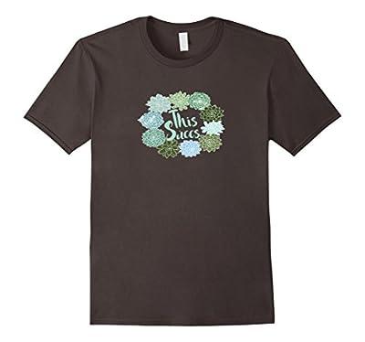 Succulent Cactus This Succs Succulents Funny Plants Shirt