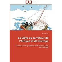 LA LIBYE AU CARREFOUR DE L AFRIQUE ET DE L EU