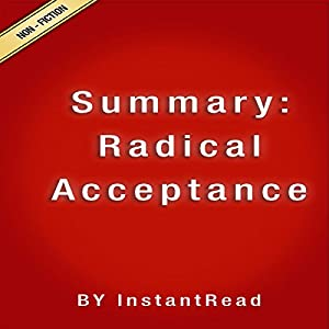 Summary: Radical Acceptance: Embracing Your Life with the Heart of a Buddha | Livre audio