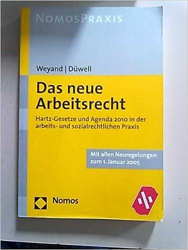Das Neue Arbeitsrecht Amazonde Joachim Weyand Josef Düwell Bücher