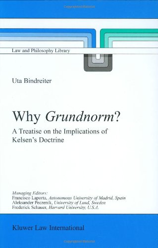 Why Grundnorm?: A Treatise on the Implications of Kelsen's Doctrine (Law and Philosophy Library)
