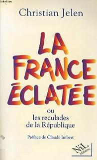 La France éclatée ou Les reculades de la République, Jelen, Christian