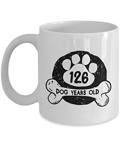 Dog Coffee Mug Funny 11 OZ - 126 Dog Love Years Old - 18 Year Old Girl Gifts Ideas - 18th Birthday Gifts For Girls Teen, Her, Sister, Niece, Daughter For Birthday, Christmas - Ceramic Coffee Mug