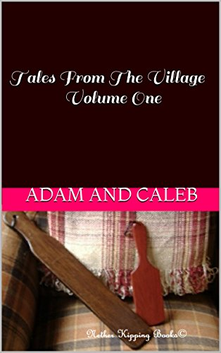 Tales From The VillageVolume One: Nether Kipping Books by [Adam and Caleb]