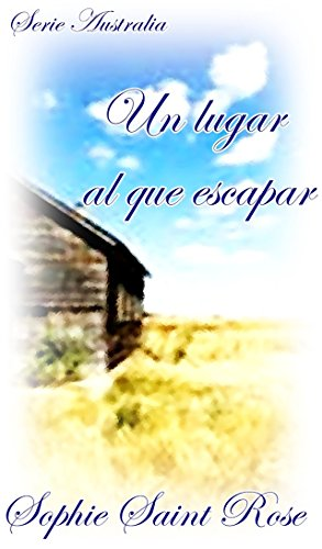 Un lugar al que escapar (Spanish Edition) by [Saint Rose, Sophie]