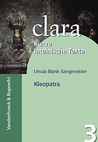 Kleopatra. (Lernmaterialien) (clara, Band 3)