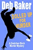 Dolled Up For Murder (A Gretchen Birch Murder Mystery Book 1)