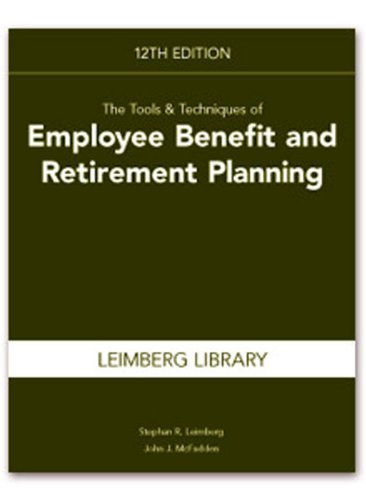 The Tools & Techniques of Employee Benefit and Retirement Planning (Tools and Techniques of Employee Benefit and Retirement Planning) Pdf