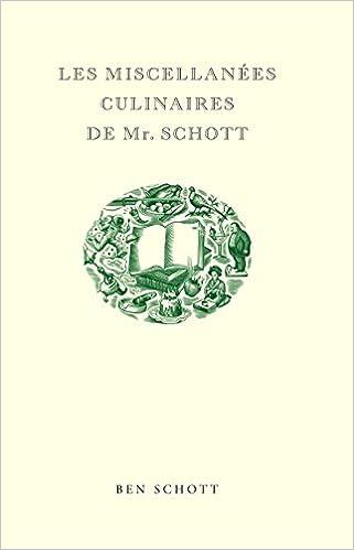 En ligne téléchargement Les Miscellanées Culinaires de Mr. Schott pdf, epub