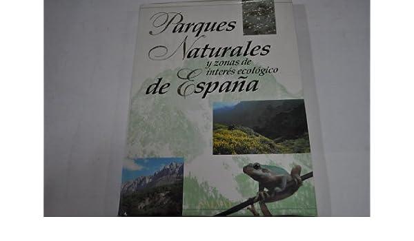 Parques Naturales Y Zonas De Interes Ecologico De España: Amazon ...