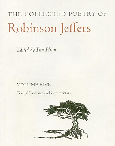 The Collected Poetry of Robinson Jeffers: Volume Five Textual Evidence and Commentary
