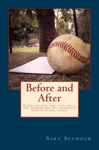 Before and After: Three letters, two lost souls, one teenage boy in a desperate search to feel loved. (Broken Promises) (Volume 2) ebook